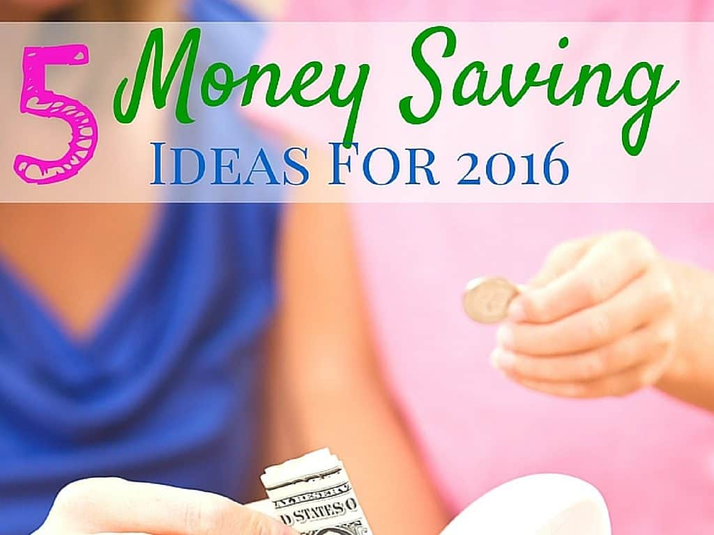 5 Money Saving Ideas For 2015