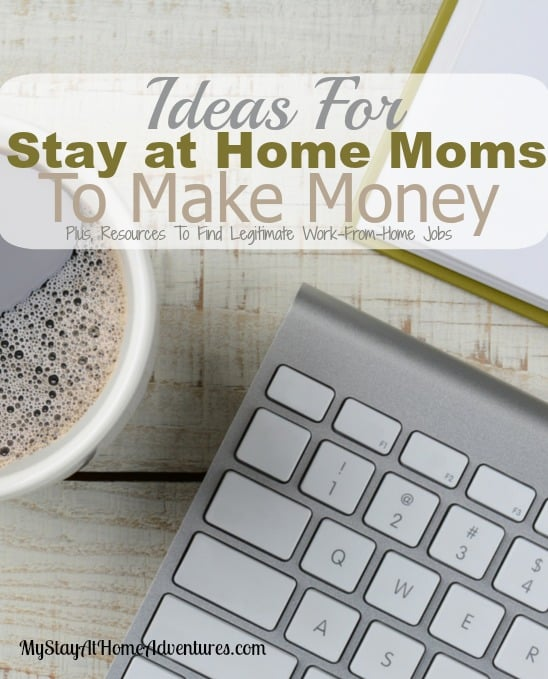 Ideas for making money for stay at home moms