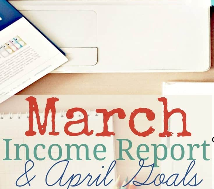 March Income Report and April Goals
