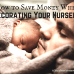 How to Save Money When Decorating Your Nursery