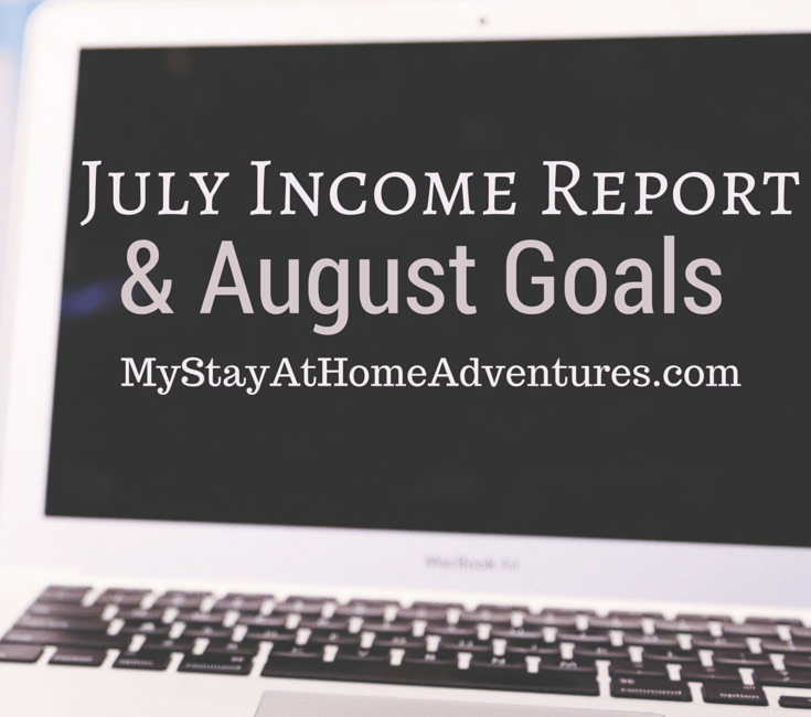 July Income Report & August Goals