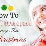How To Not Overspend Money This Christmas