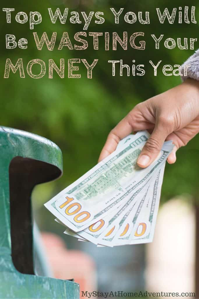 Chances are that during 2016 you will be wasting your money on these things. Do you agree?