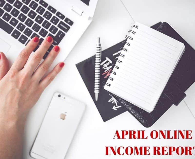 April Online Income Report & Sad News