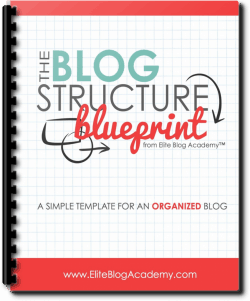 Grab your free The Blog Structure Blueprint, FREE!
