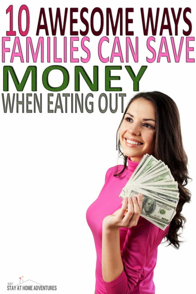 Eating out with the family? It can cost tons of money but not if you follow these 10 awesome tips to help your family save money when eating out.