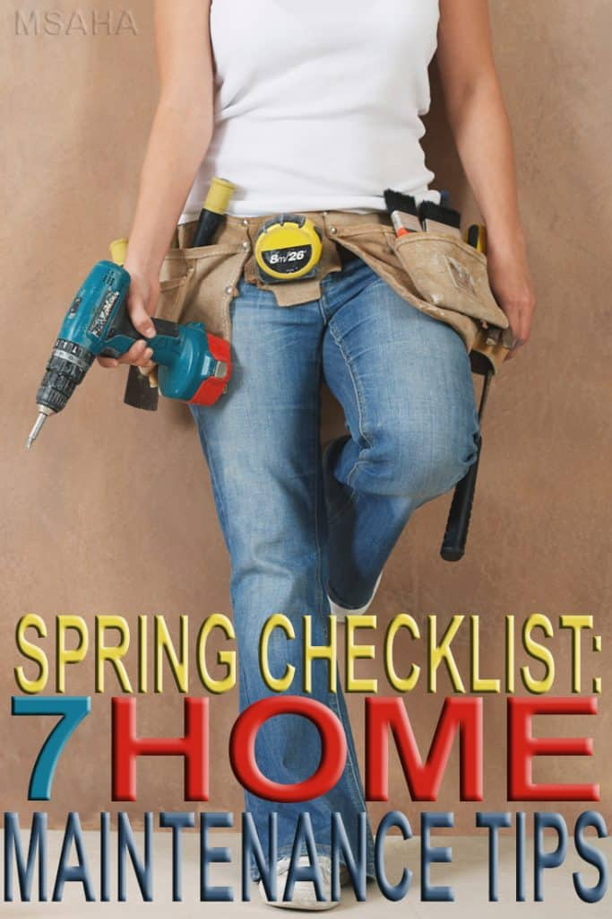 It's time to take care of our home. A great Spring Checklist of 7 home maintenance tips to follow for keeping your home in its best shape this time of year.