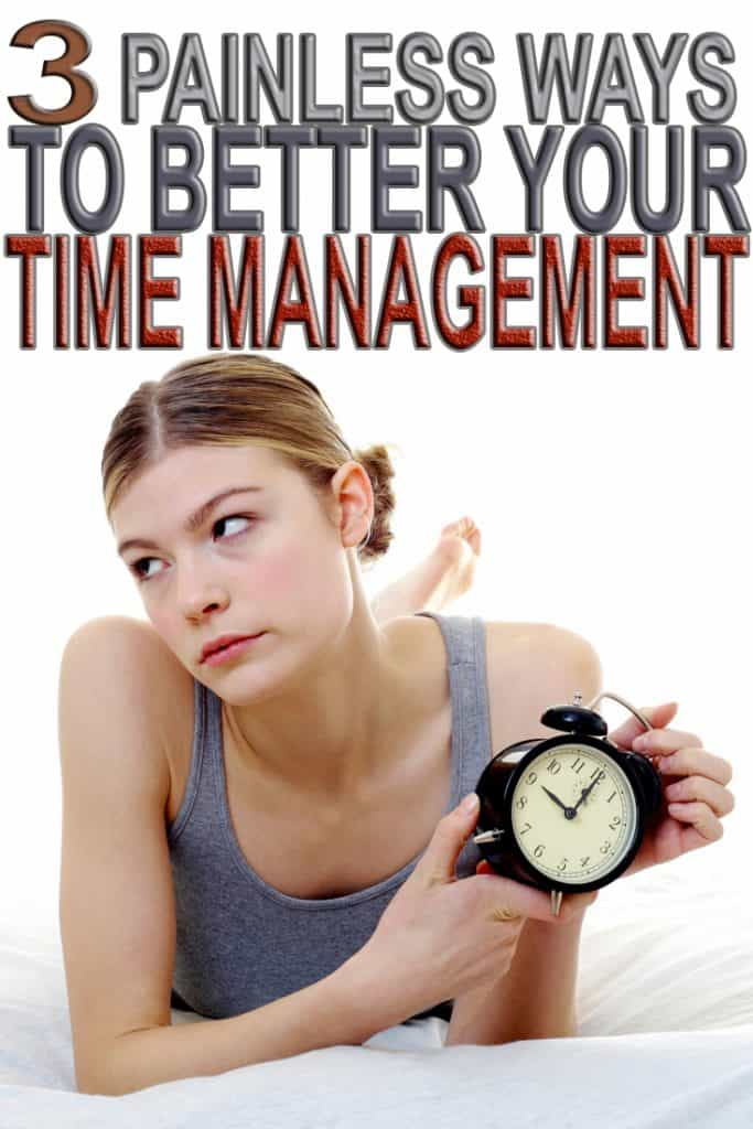 Let's talk time management and how to improve it. Learn these 3 painless ways to a better time management at home that worked for me.