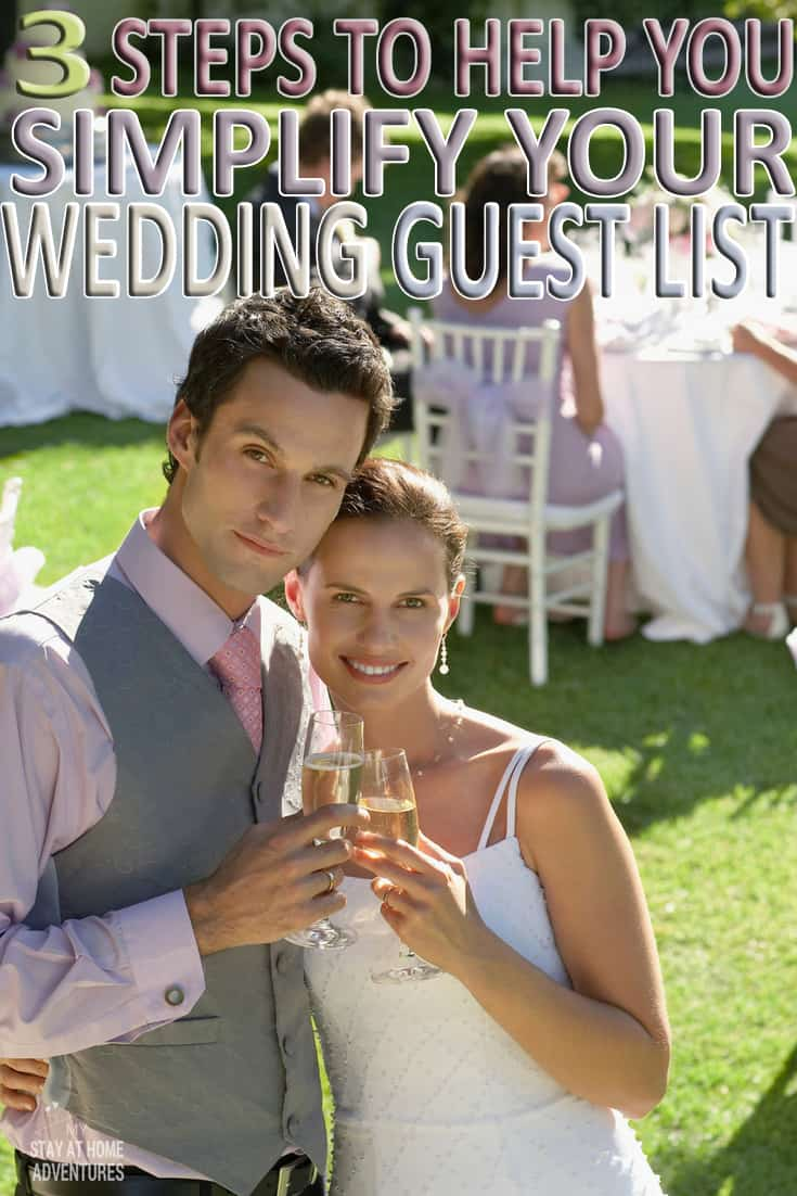 3 Steps To Simplifying Your Wedding Guest List and Save Money via @mystayathome