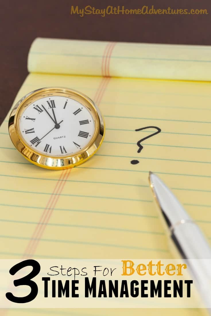 Steps for better time management - If you are needing a bit of help with your time management then I have 3 steps for better time management to get your back on track.