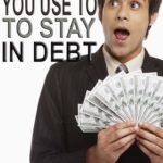 Get Out of Debt: 5 Excuses You Will Use To Stay In Debt
