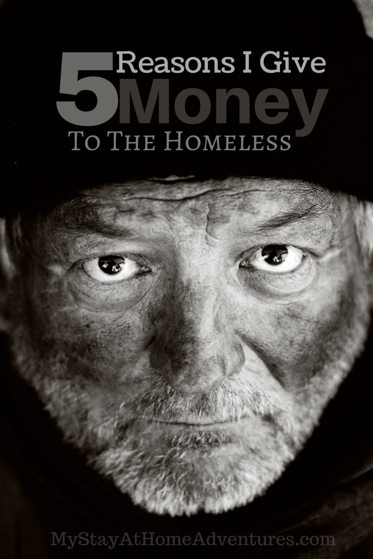 5 Reasons I Give Money To The Homeless - Here are my 5 reasons I give money to the homeless. You might not agree with be but I suggest you hear my side of the story.