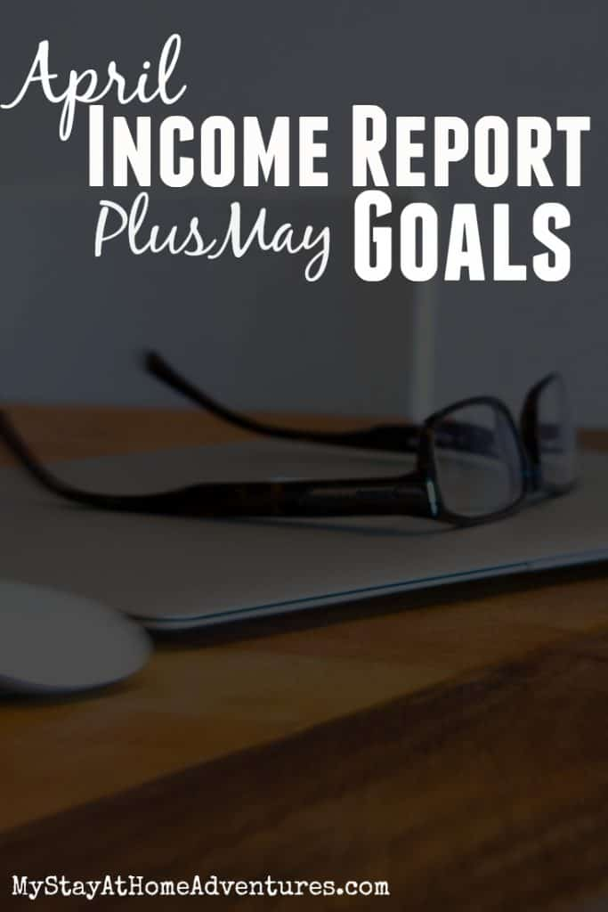 April income report plus May goals - May is here and this mean that my April Income Report and May Goals are available for you all to see.