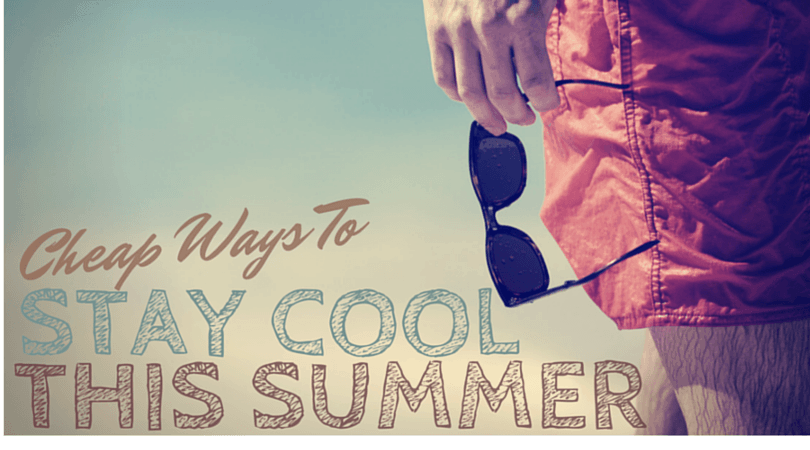 12 Incredible Cheap Ways To Stay Cool This Summer