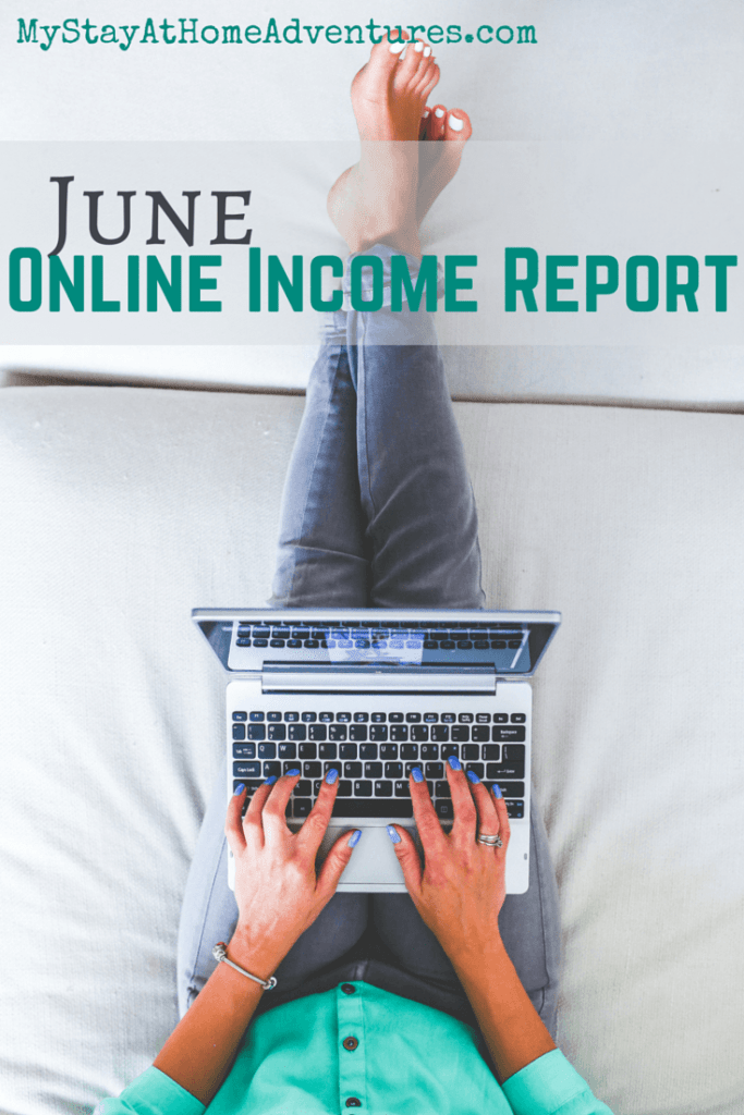 It's that time of the month, June Online Income Report time! Check out how much My Stay At Home Adventures made the month of June.