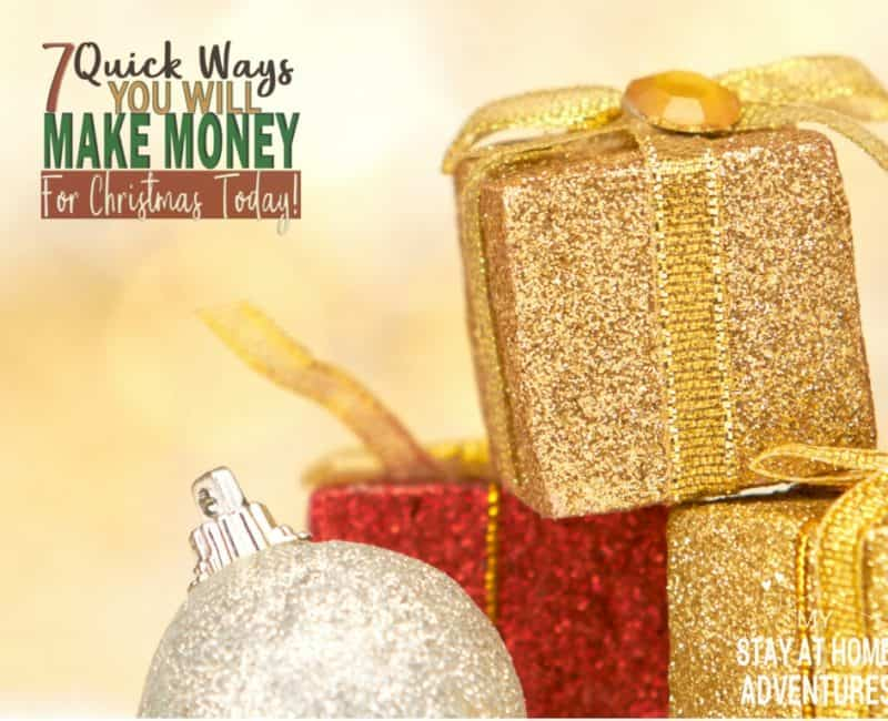 7 Quick Ways to Make Money For Christmas You Can Do Today!