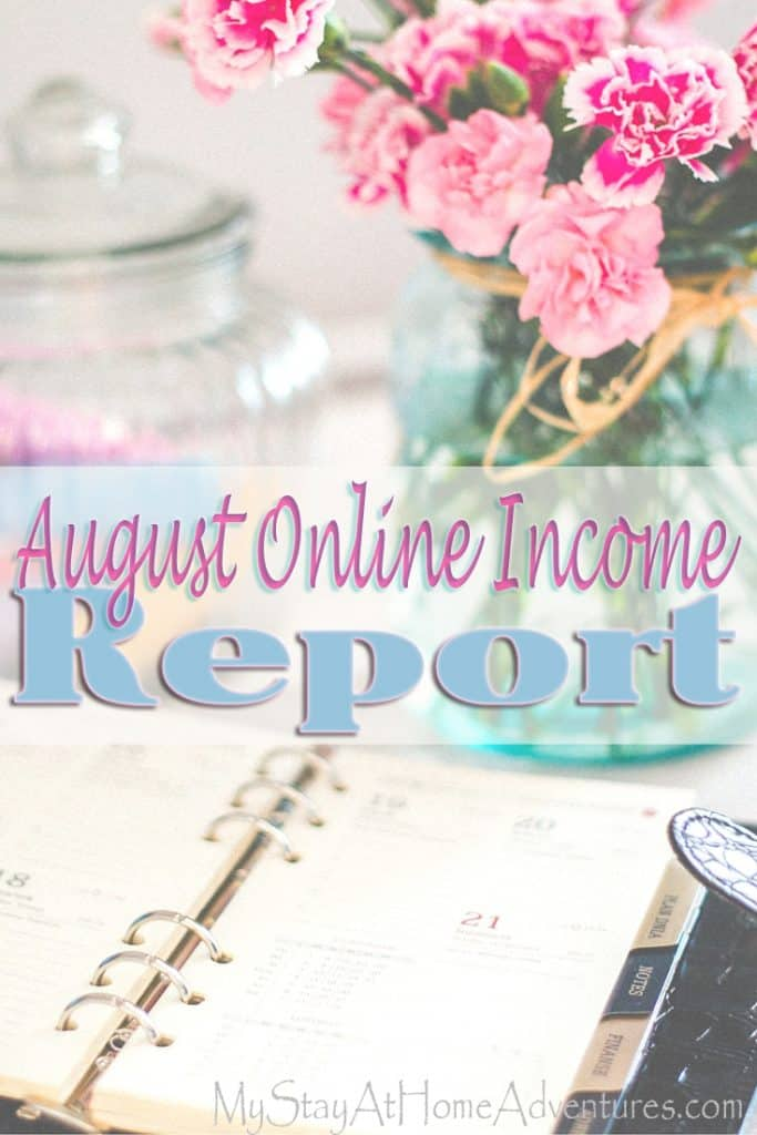 Learn how much I made online! Read My Stay At Home Adventures August online income here.