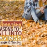6 Amazing reasons to Fall Into Savings This Season