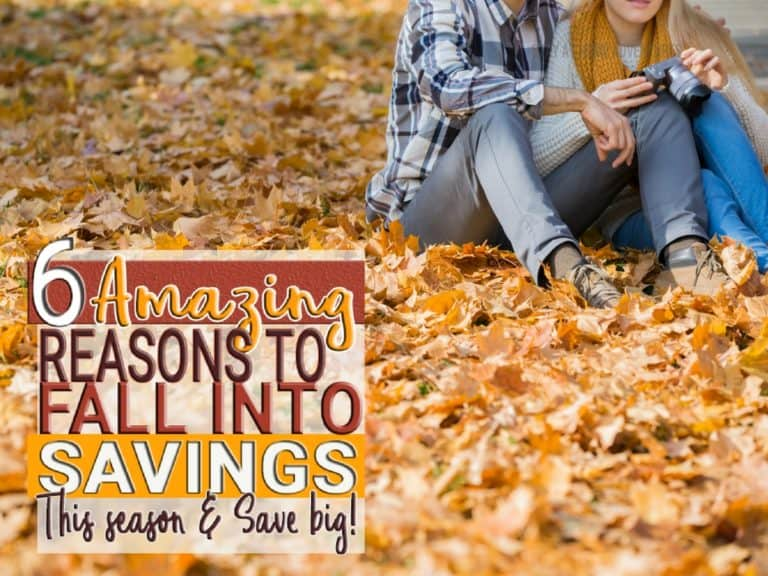 6 Amazing reasons to Fall Into Savings This Season