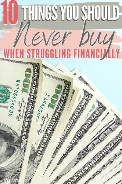 When you are having money problems there are ten things you should never buy when struggling financially that you can live without and use that money to do this instead. #money #moneytips #finances #moneysavingtips via @mystayathome