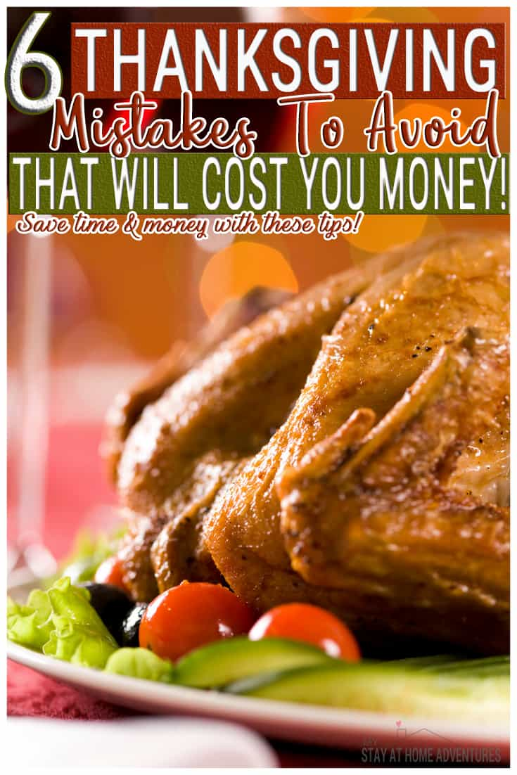 Let's make this the year where we avoid these 6 Thanksgiving Day mistakes that will cost us money and time away from what is important this year. Let's!