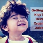 Getting My Kids To Drink Organic Juices
