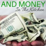How I Save Time And Money In The Kitchen and You Can Too!