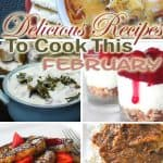 Delicious Recipes to Cook This February