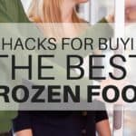 5 Hacks For Buying The Best Frozen Food