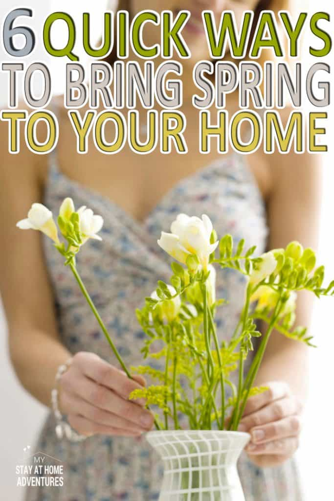 There are 6 quick ways to bring spring to your home and it doesn't have to bust your budget! Get ready to enjoy a touch of Spring in your home this season.