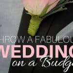 Throw a Fabulous Wedding on a Budget