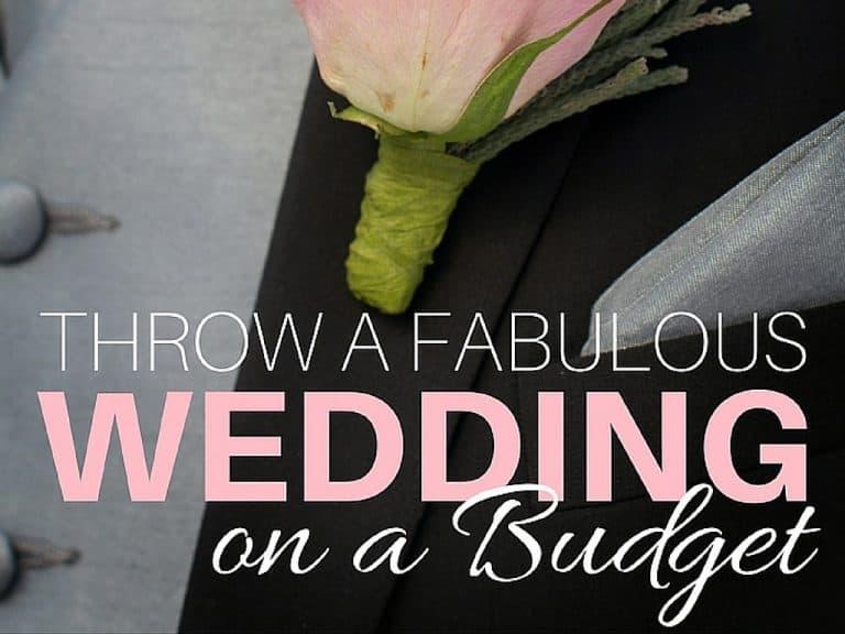 Throw a Fabulous Wedding on a Budget