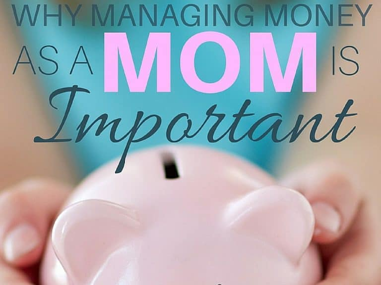 Why Managing Money As a Moms Is Important
