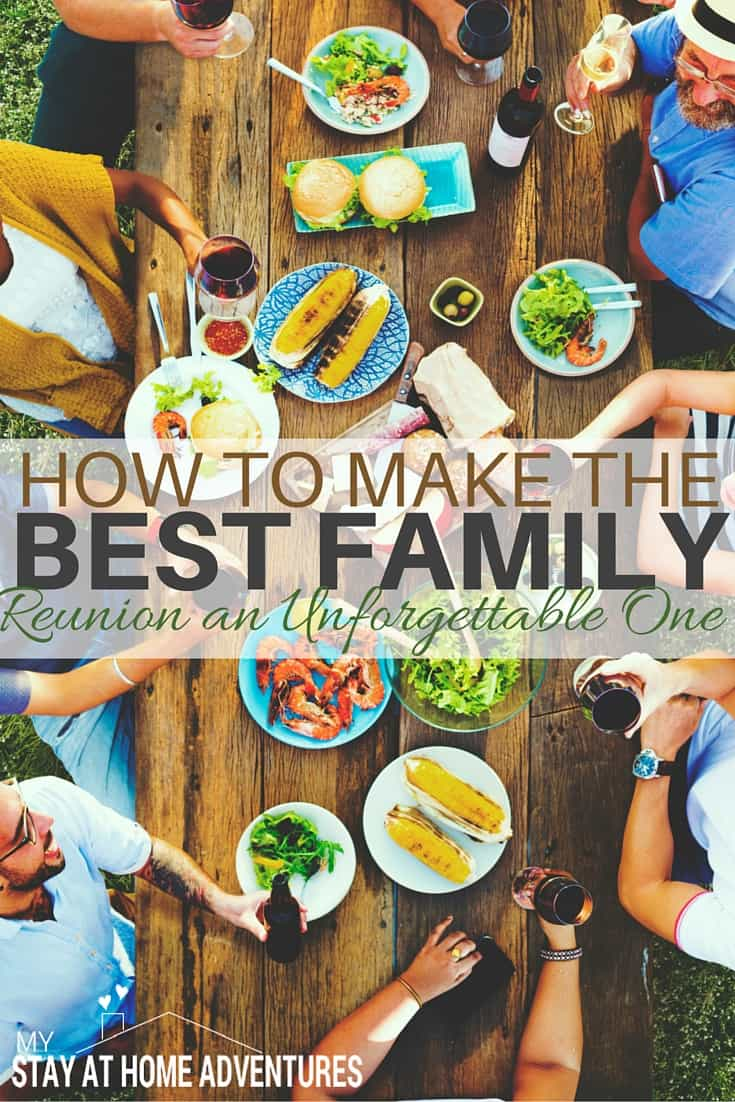 Want to make your family reunion one that is talked about for years? Here are some tips on how you can pull this off. #familyreunion via @mystayathome