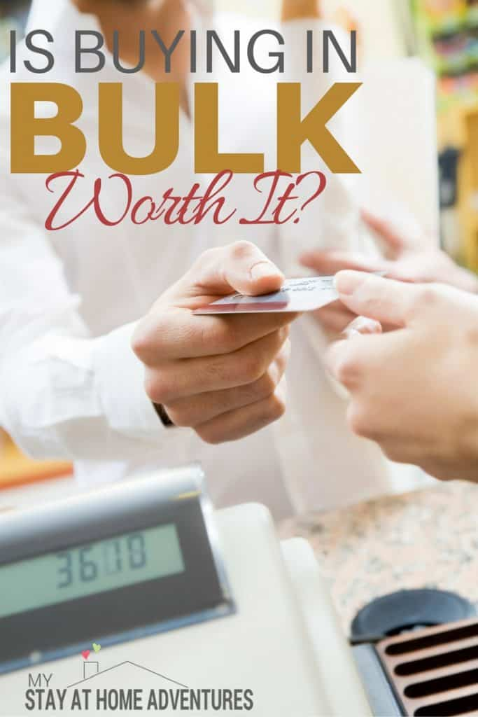 Is Buying in Bulk Worth It? - You may be wondering if buying in bulk is worth it and you might be surprise at what the answer is going to be. Before you head out and buy bulk read this.