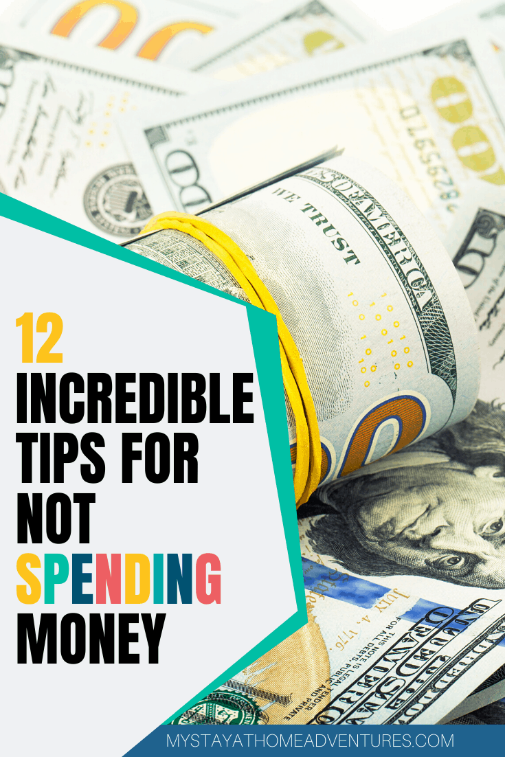 Learn the tricks and tips for not spending money in 2020. Start practicing these 12 tips and ideas to reduce your spending and start saving more. via @mystayathome