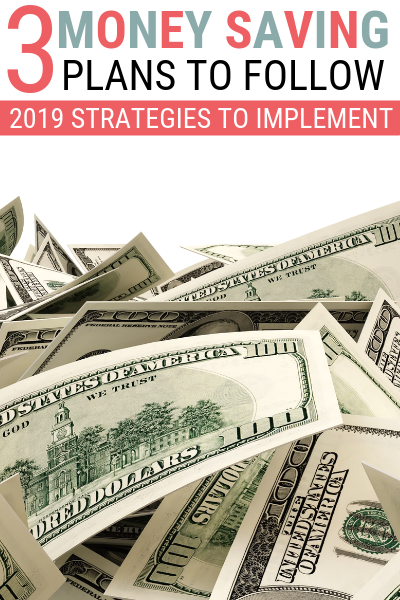 Find three of the best money saving plans strategies you will need to follow for 2019. Learn what they are and how to implement them.