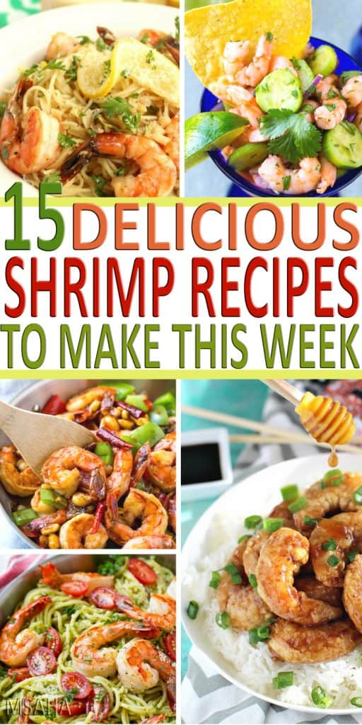 Check out these 15 amazing shrimp recipes you can make this week! From shrimp tacos to shrimp ceviche you will find your favorite recipe here.