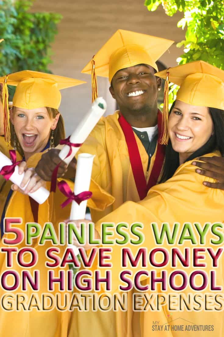 Here are some great ways to save money on High School Graduation expenses this year. You will be surprised as to how much you can save! via @mystayathome