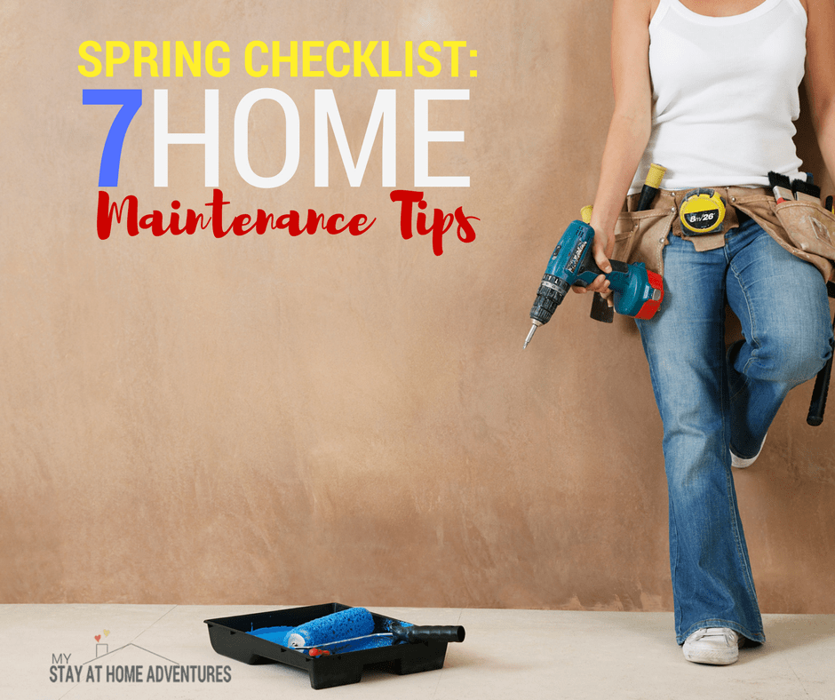 Spring Checklist 7 Home Maintenance Tips You Keep Skipping