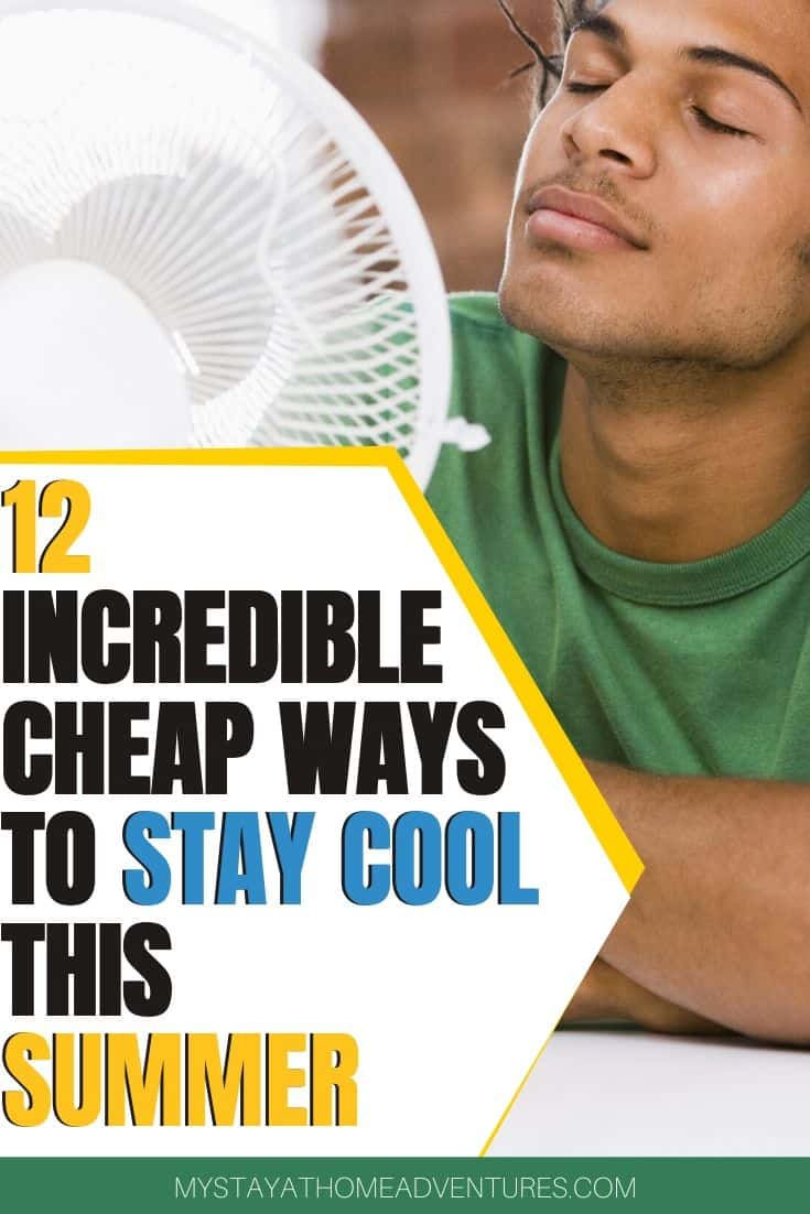 Summer is here, and the high temperatures will be here too! To keep your budget down learn 12 cheap ways to stay cool this summer that will work. #cheap #summer #savemoney via @mystayathome