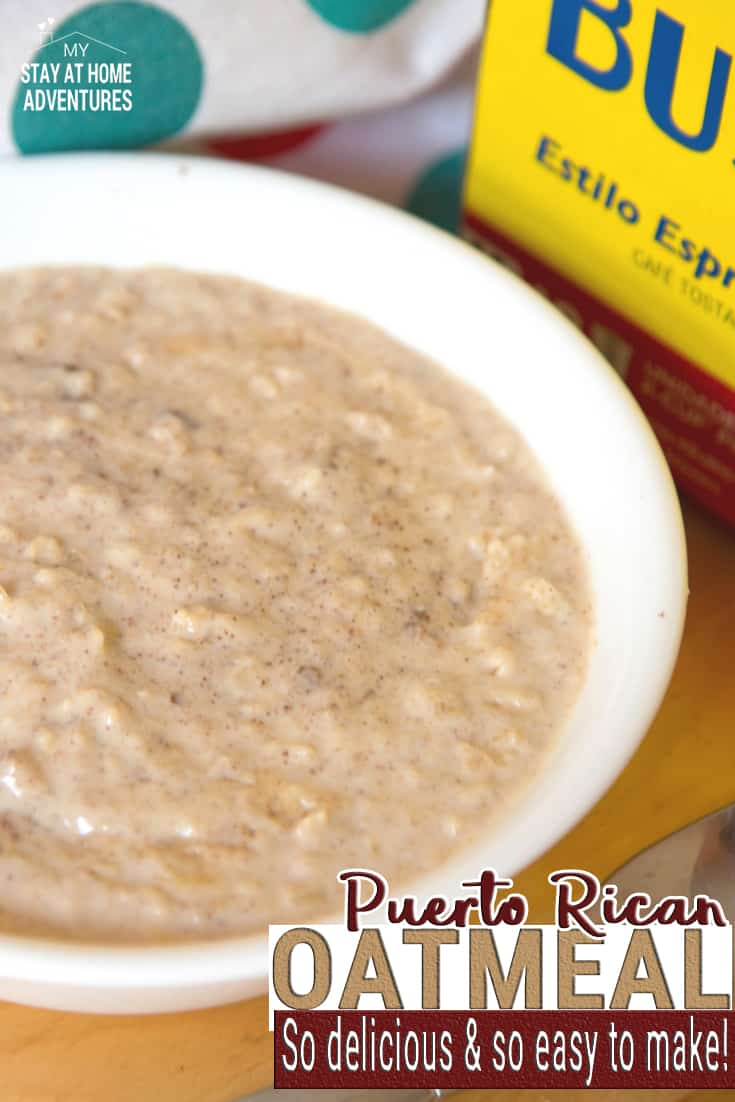Nothing keeps me going in the mornings than a delicious Puerto Rican breakfast and Café Bustelo. Learn how to make Puerto Rican Oatmeal when you click here! via @mystayathome