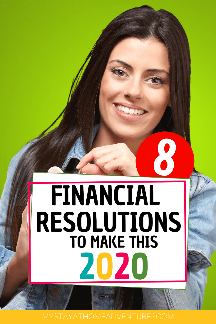 Check out 8 financial resolutions you can make in 2020 to make this year better for your financial health. Reduce your money stress this year. #2020 #financialgoals #moneymanagement via @mystayathome