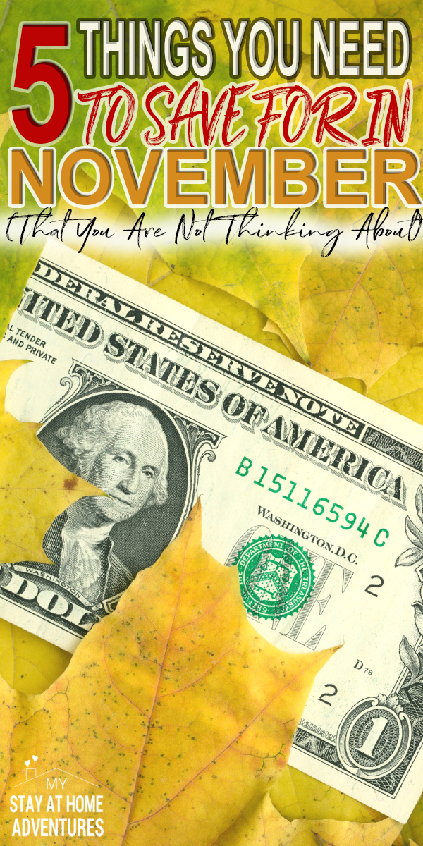 What to save for in November? Learn 5 thing you might forget to save for and no it is not Christmas shopping or Black Friday and make sure you save.