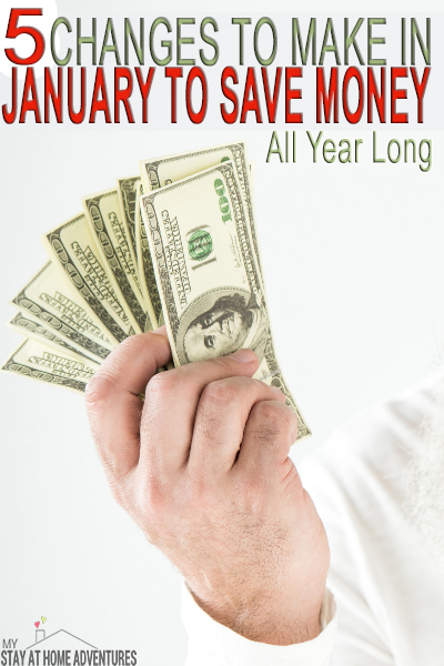 ant to save money in January? Learn 5 changes to make in January that will save money all year long. Start in January and see your savings grow.