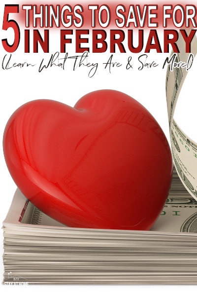 What to save for in February and why! Learn what the top five things you need to budget for the month of February and save big!