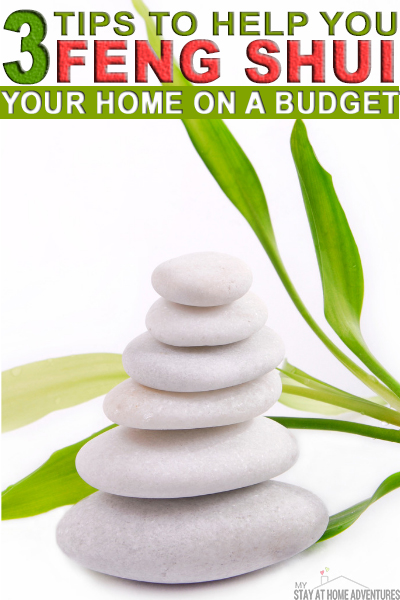 Learn the top three ways to feng shui on a budget and create the home you always wanted without breaking the bank. Revamp your living space today. #savemoney #fengshui #positive #decor  via @mystayathome