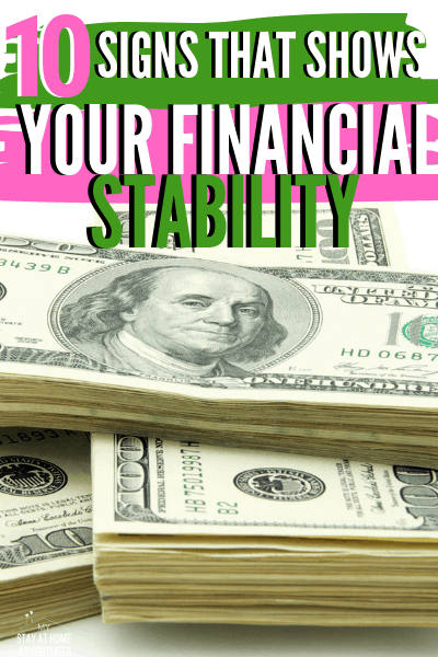 How stable are you financially? Learn 10 signs that show your financial stability, and why is it so important to have financial stability. via @mystayathome