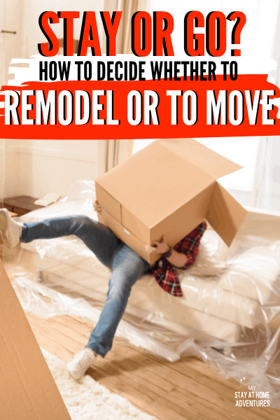 Stay or Go? How to Decide Whether to Remodel or to Move 