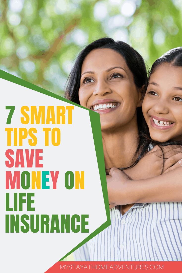 Protect yourself and your loved ones and learn how to save money on life insurance with these seven smart tips you might not know about. via @mystayathome